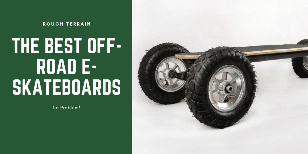 Best OffRoad Electric Skateboards