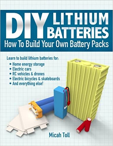 DIY Lithium Batteries: How to Build Your Own Battery Packs Paperback